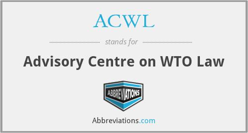 ACWL - Advisory Centre on WTO Law