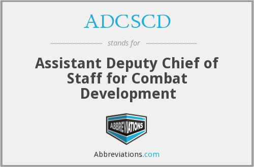 ADCSCD - Assistant Deputy Chief of Staff for Combat Development