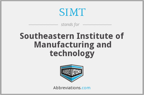 SIMT - Southeastern Institute of Manufacturing and technology