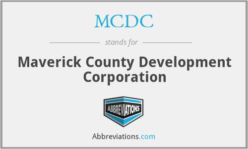 MCDC - Maverick County Development Corporation