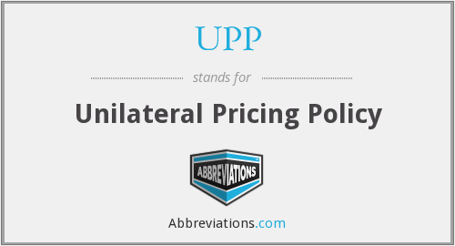 UPP - Unilateral Pricing Policy