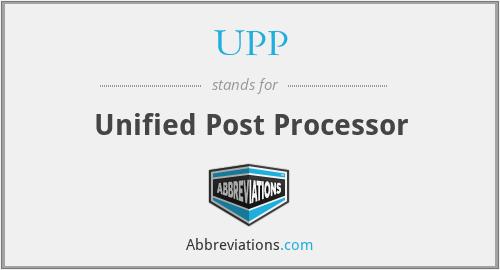 UPP - Unified Post Processor