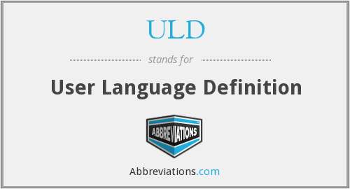 ULD - User Language Definition