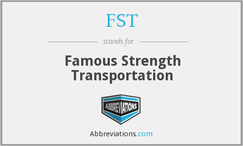 FST - Famous Strength Transportation