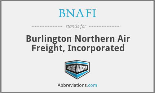 BNAFI - Burlington Northern Air Freight, Incorporated
