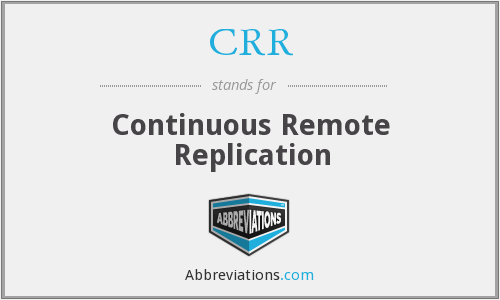 CRR - Continuous Remote Replication