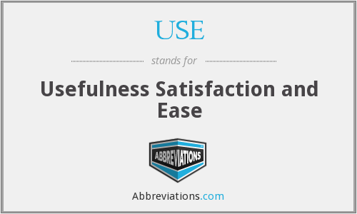 USE - Usefulness Satisfaction and Ease