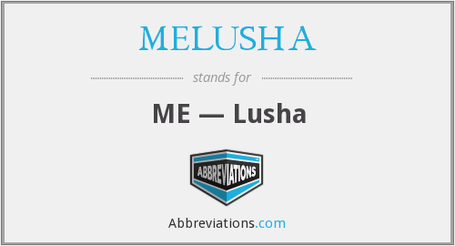 What does MELUSHA stand for?