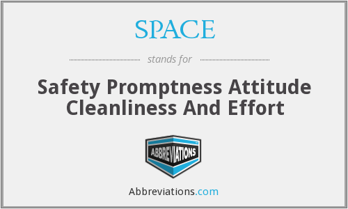 SPACE - Safety Promptness Attitude Cleanliness And Effort