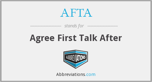 AFTA - Agree First Talk After