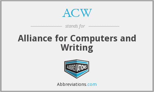 ACW - Alliance for Computers and Writing