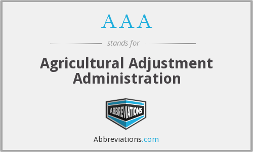 AAA - Agricultural Adjustment Administration