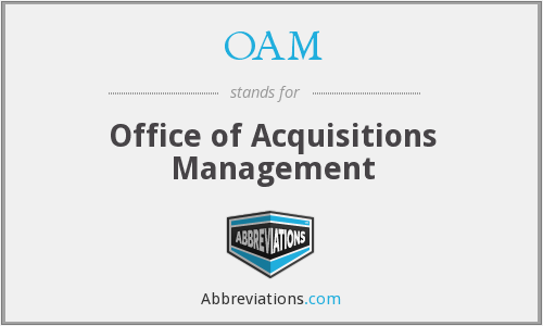 OAM - Office of Acquisitions Management