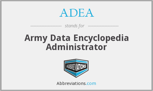 ADEA - Army Data Encyclopedia Administrator