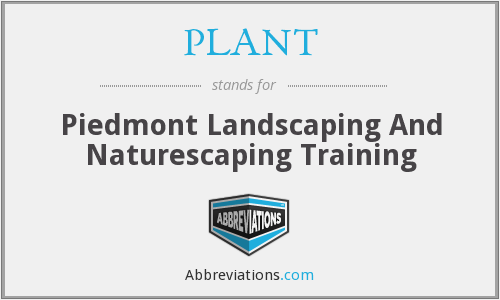 PLANT - Piedmont Landscaping And Naturescaping Training