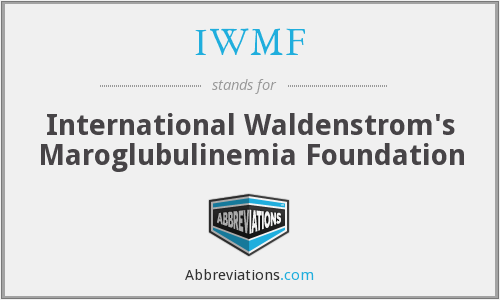 IWMF - International Waldenstrom's Maroglubulinemia Foundation