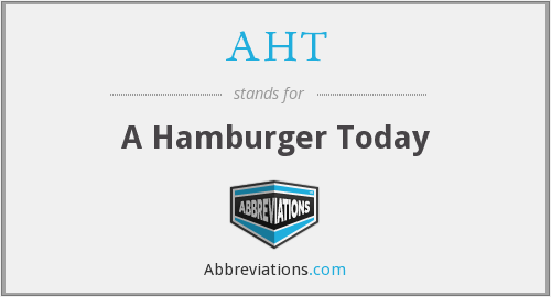 AHT - A Hamburger Today
