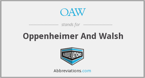 OAW - Oppenheimer And Walsh