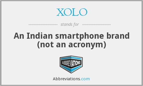 XOLO - An Indian smartphone brand (not an acronym)