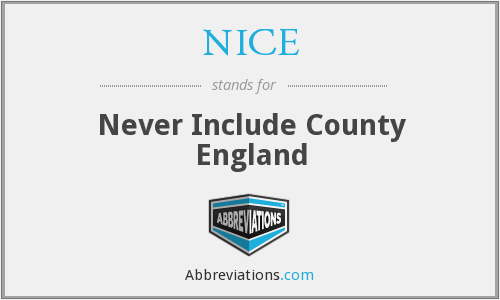 NICE - Never Include County England