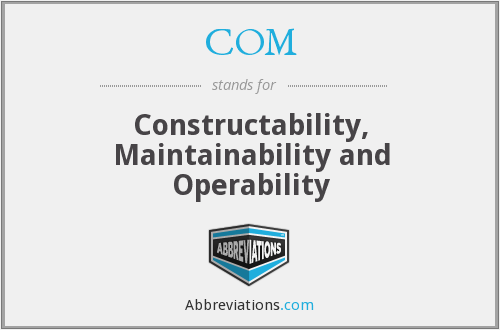 COM - Constructability, Maintainability and Operability