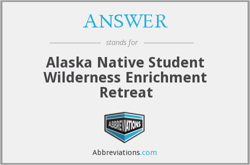 ANSWER - Alaska Native Student Wilderness Enrichment Retreat