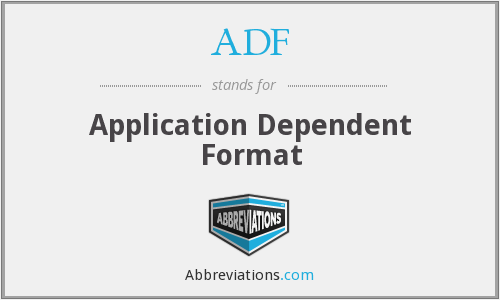 ADF - Application Dependent Format