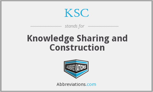 KSC - Knowledge Sharing and Construction