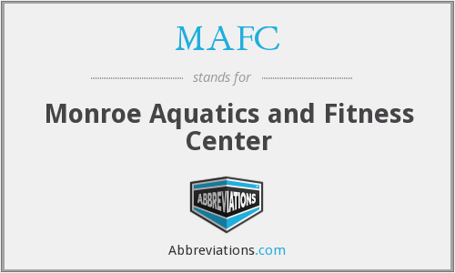 MAFC - Monroe Aquatics and Fitness Center