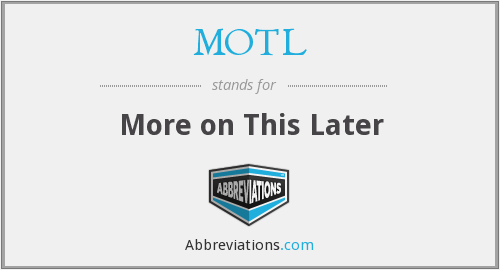 What does MOTL stand for?