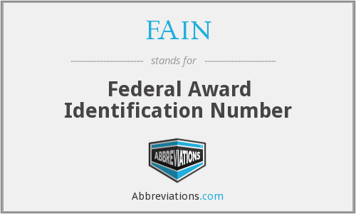 What does FAIN stand for?