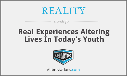 REALITY - Real Experiences Altering Lives In Today's Youth