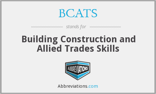 BCATS - Building Construction and Allied Trades Skills