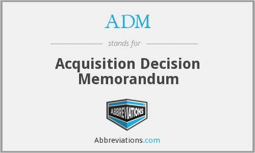 ADM - Acquisition Decision Memorandum