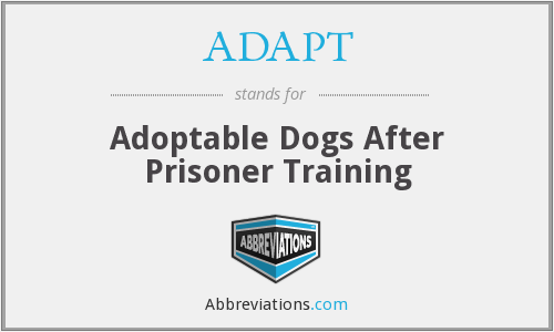 ADAPT - Adoptable Dogs After Prisoner Training