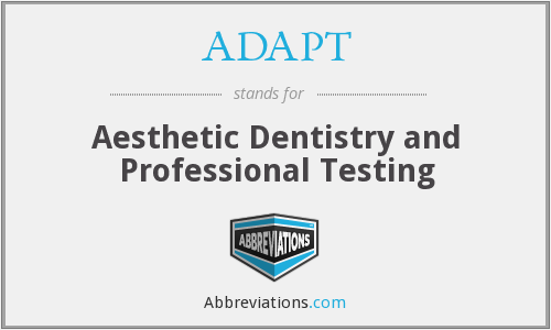 ADAPT - Aesthetic Dentistry and Professional Testing
