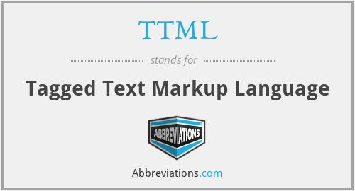 TTML - Tagged Text Markup Language