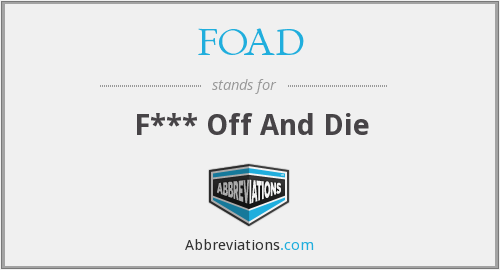 What does FOAD stand for?