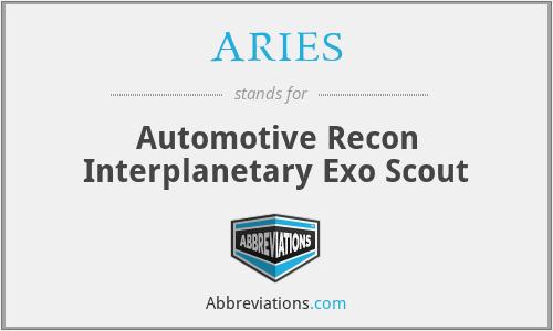 ARIES - Automotive Recon Interplanetary Exo Scout