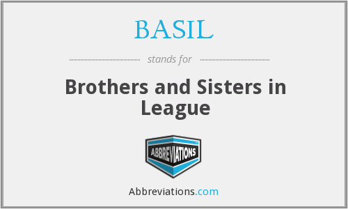 BASIL - Brothers and Sisters in League