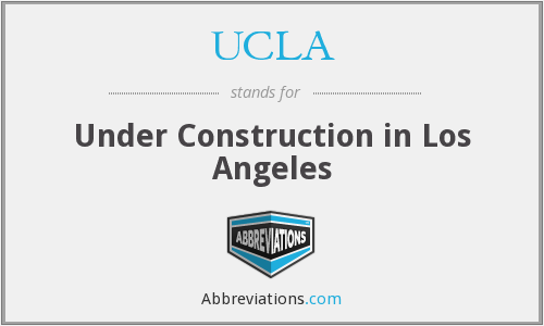 UCLA - Under Construction in Los Angeles