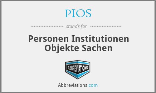 PIOS - Personen Institutionen Objekte Sachen