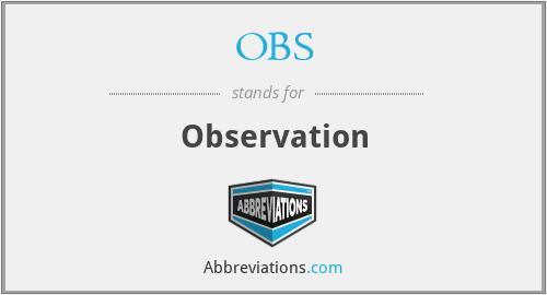 OBS - Observation