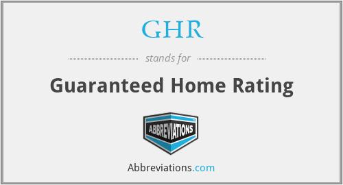 GHR - Guaranteed Home Rating