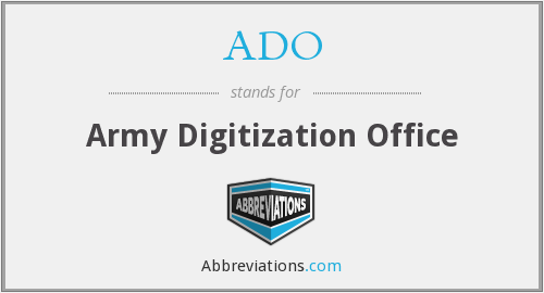 ADO - Army Digitization Office