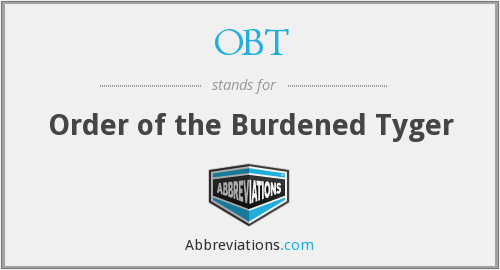 OBT - Order of the Burdened Tyger