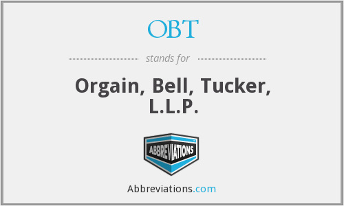 OBT - Orgain, Bell, Tucker, L.L.P.