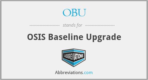 OBU - OSIS Baseline Upgrade