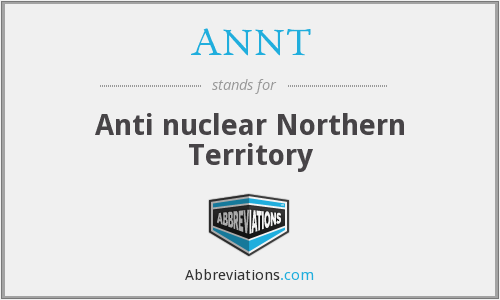 ANNT - Anti nuclear Northern Territory