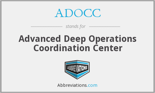 ADOCC - Advanced Deep Operations Coordination Center